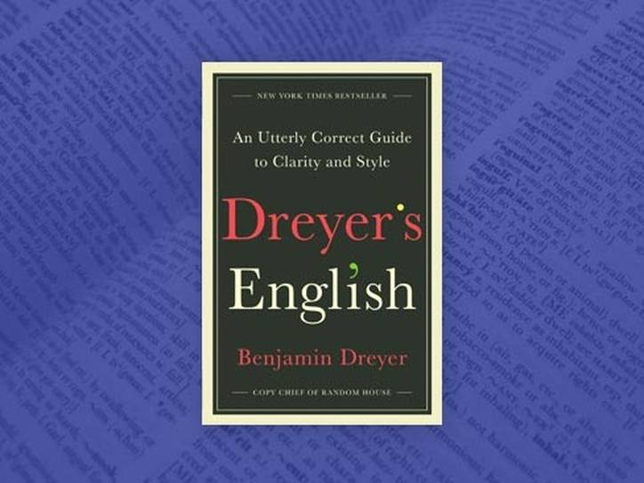 On 'The Big Three' Writing Nonrules - An Excerpt from 'Dreyer's English' by Benjamin Dreyer