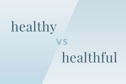 video-healthy-vs-healthful