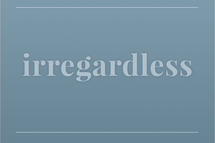 video-irregardless-grammar-peeve-blend-of-the-synonyms-irrespective-and-regardless