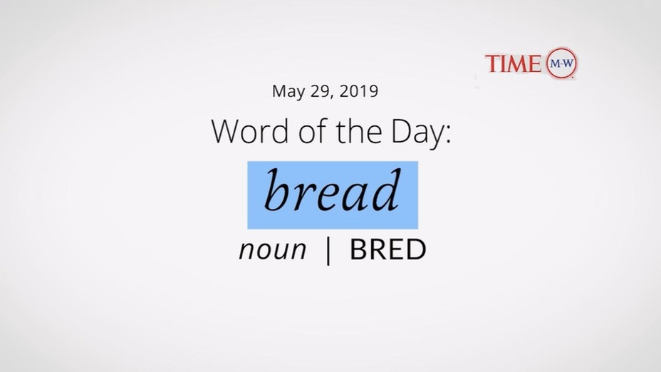 Word of the Day: Bread | Merriam-Webster