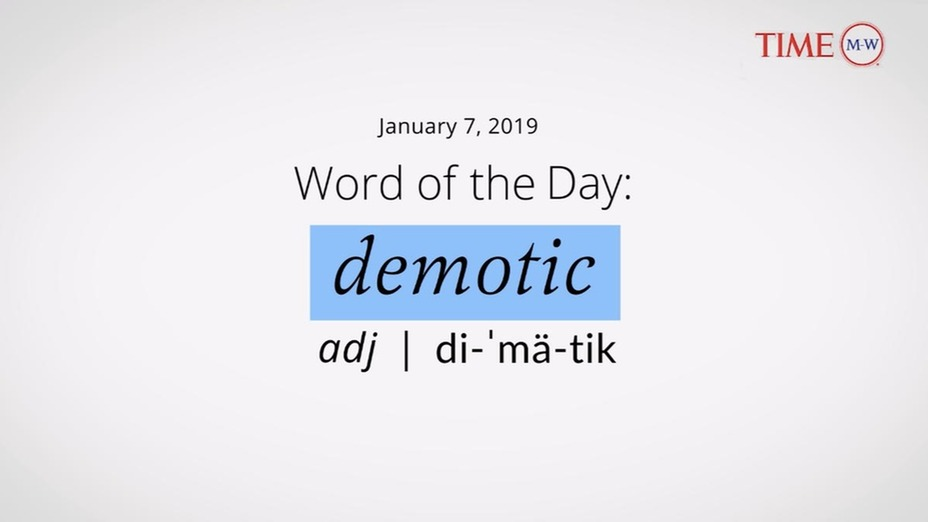 Video Word of the Day | demotic | January 7, 2019 (Video) | Merriam