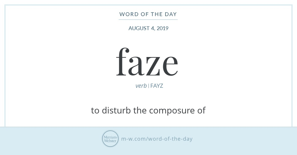 Word of the Day: Faze