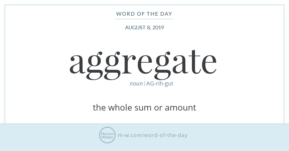 Word of the Day: Aggregate