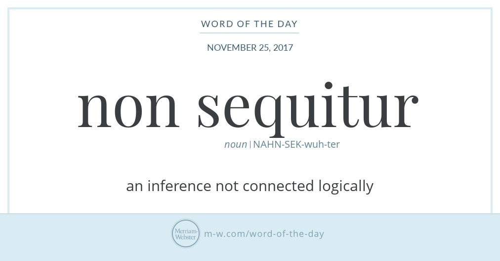 Word Of The Day Non Sequitur Merriam Webster