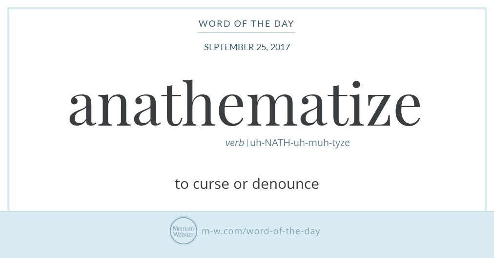 Word of the Day: Anathematize | Merriam-Webster
