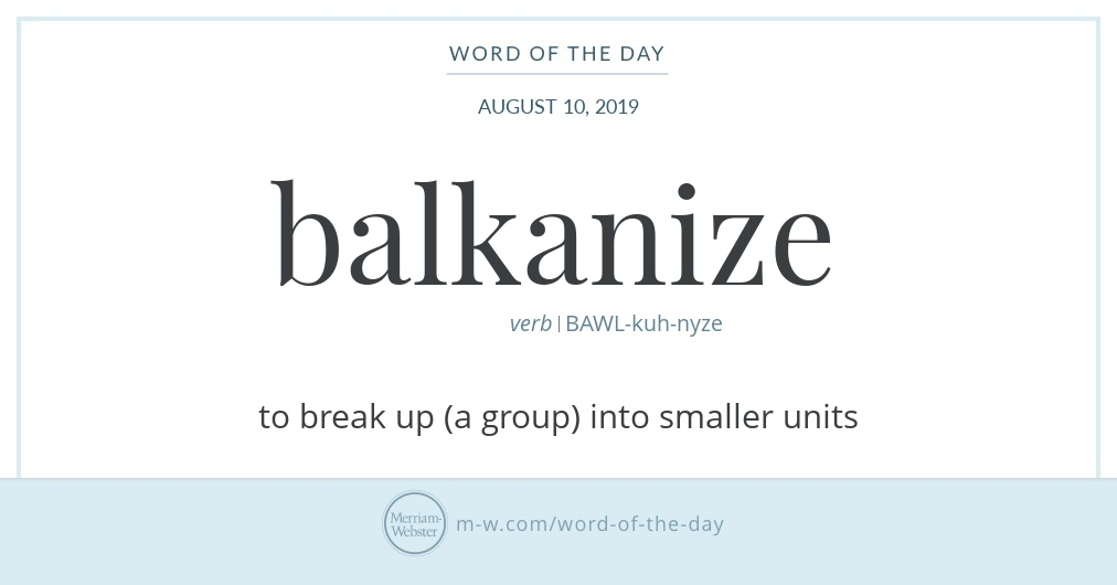 Word of the Day: Balkanize