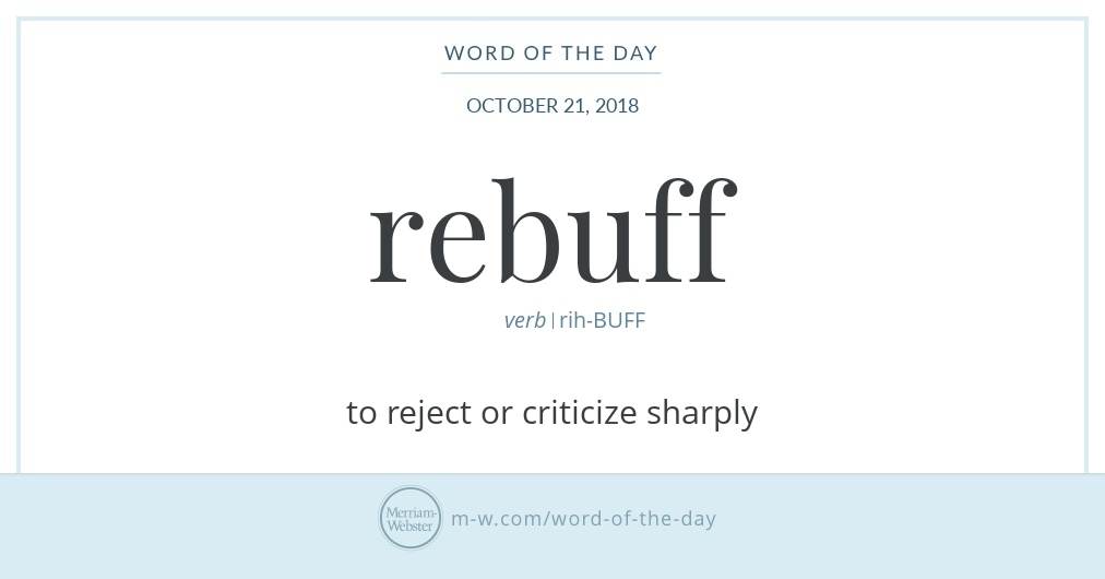Word Of The Day Rebuff Merriam Webster