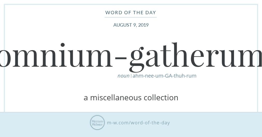 Word of the Day: Omnium-gatherum