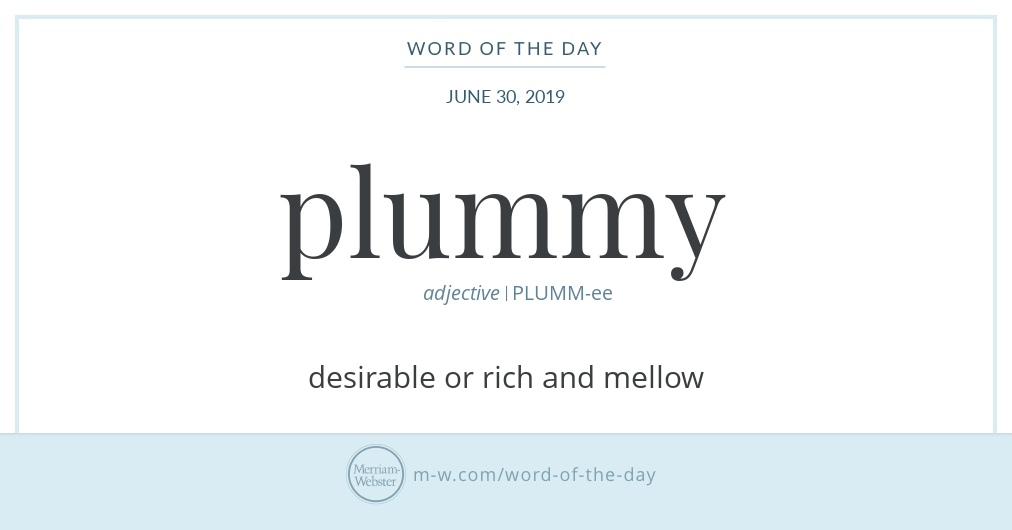 Word of the Day: Plummy | Merriam-Webster