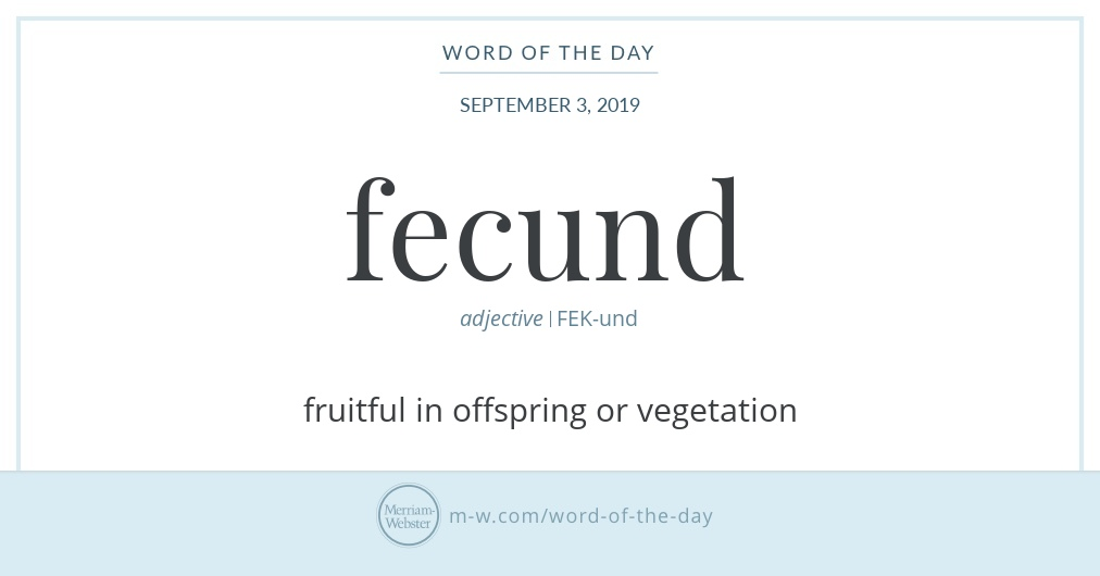 Word of the Day: Fecund