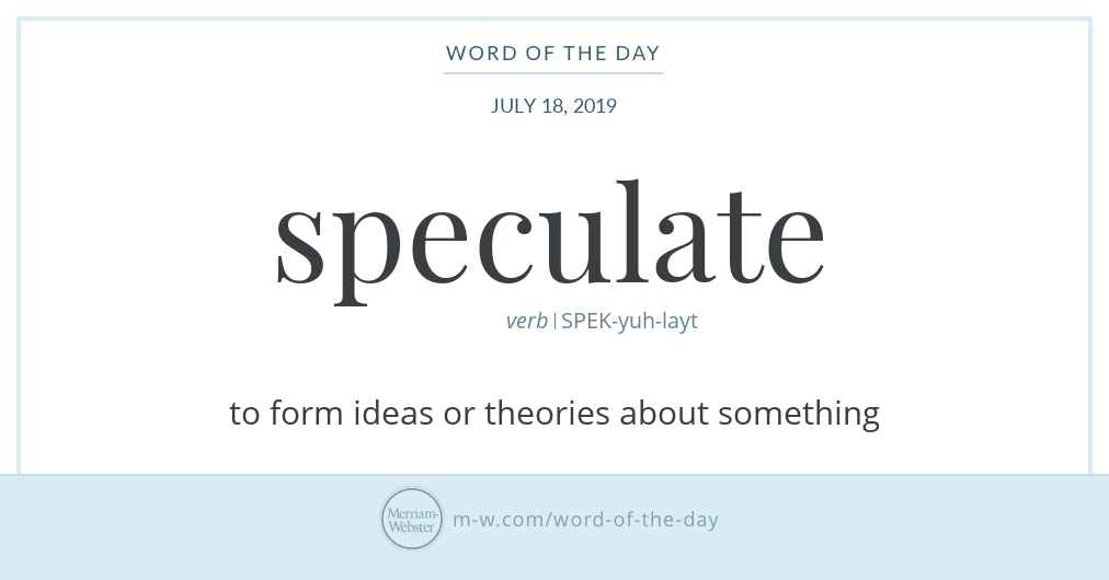 Word of the Day: Speculate