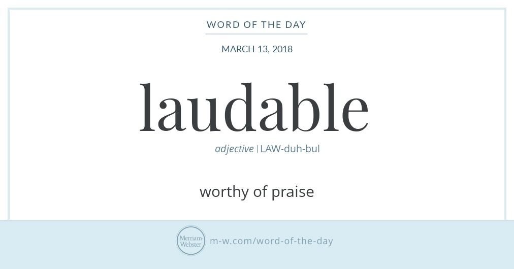 Word of the Day: Laudable | Merriam-Webster