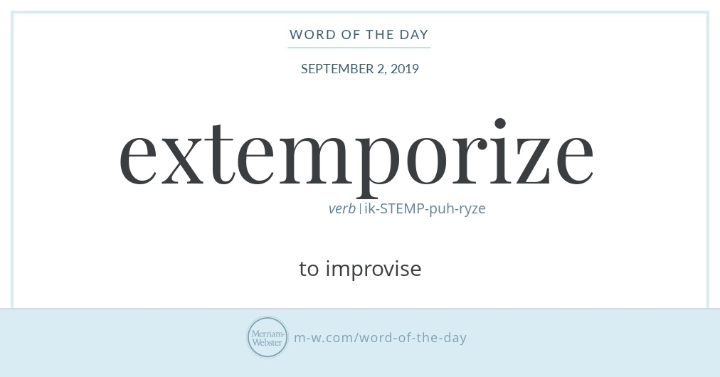 Word of the Day: Extemporize