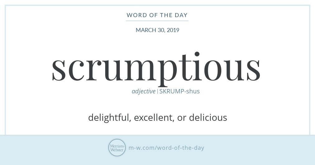 Word of the Day: Scrumptious