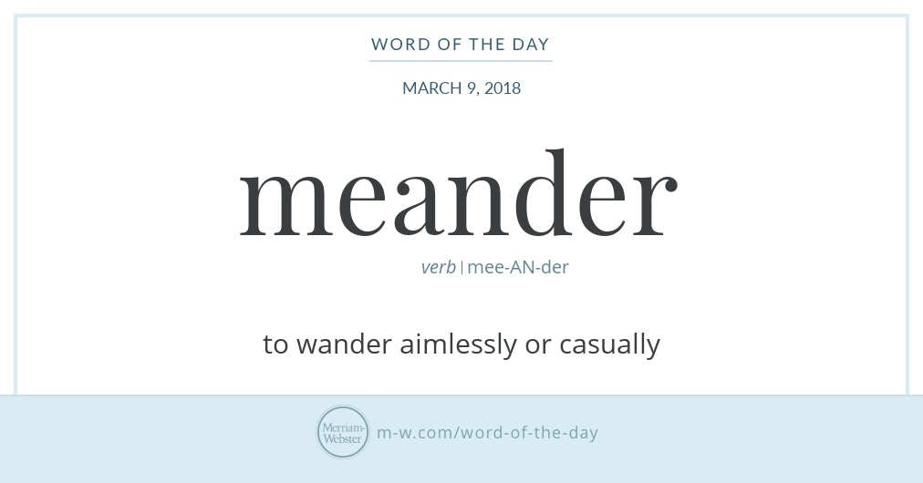 word of the day meander merriamwebster